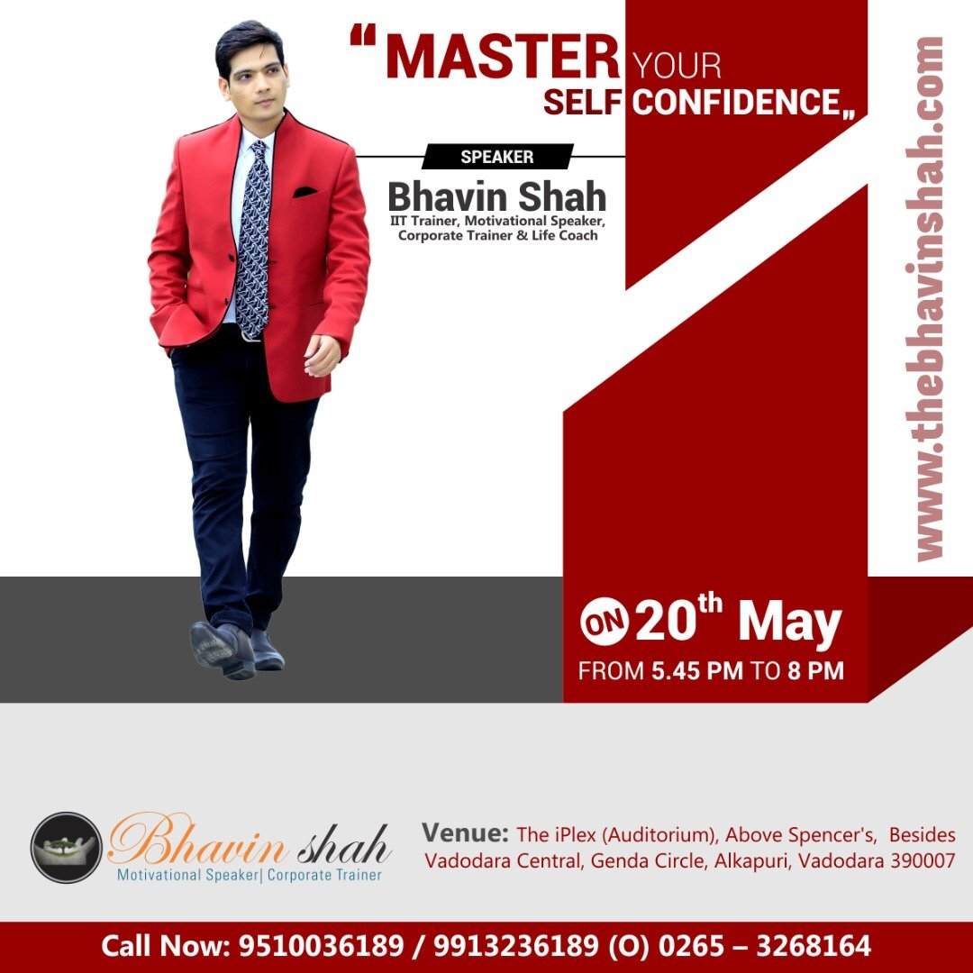 Master Your Self Confidence  By Bhavin Shah (on 20th May, Vadodara)