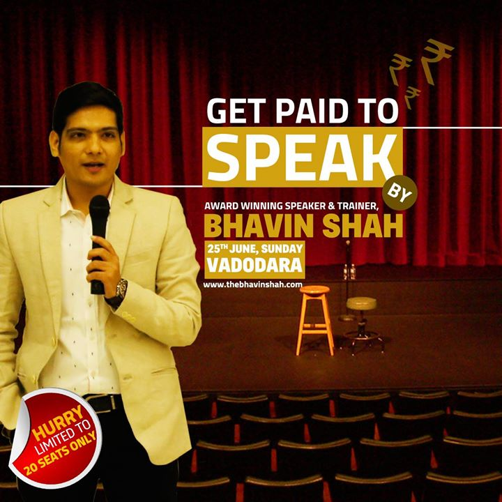 """Get Paid To Speak"" Workshop by  Award Winning Speaker, Mr. Bhavin Shah  (25th June, Sunday – Vadodara, Gujarat). Speak like a professional With Art of public Speaking."
