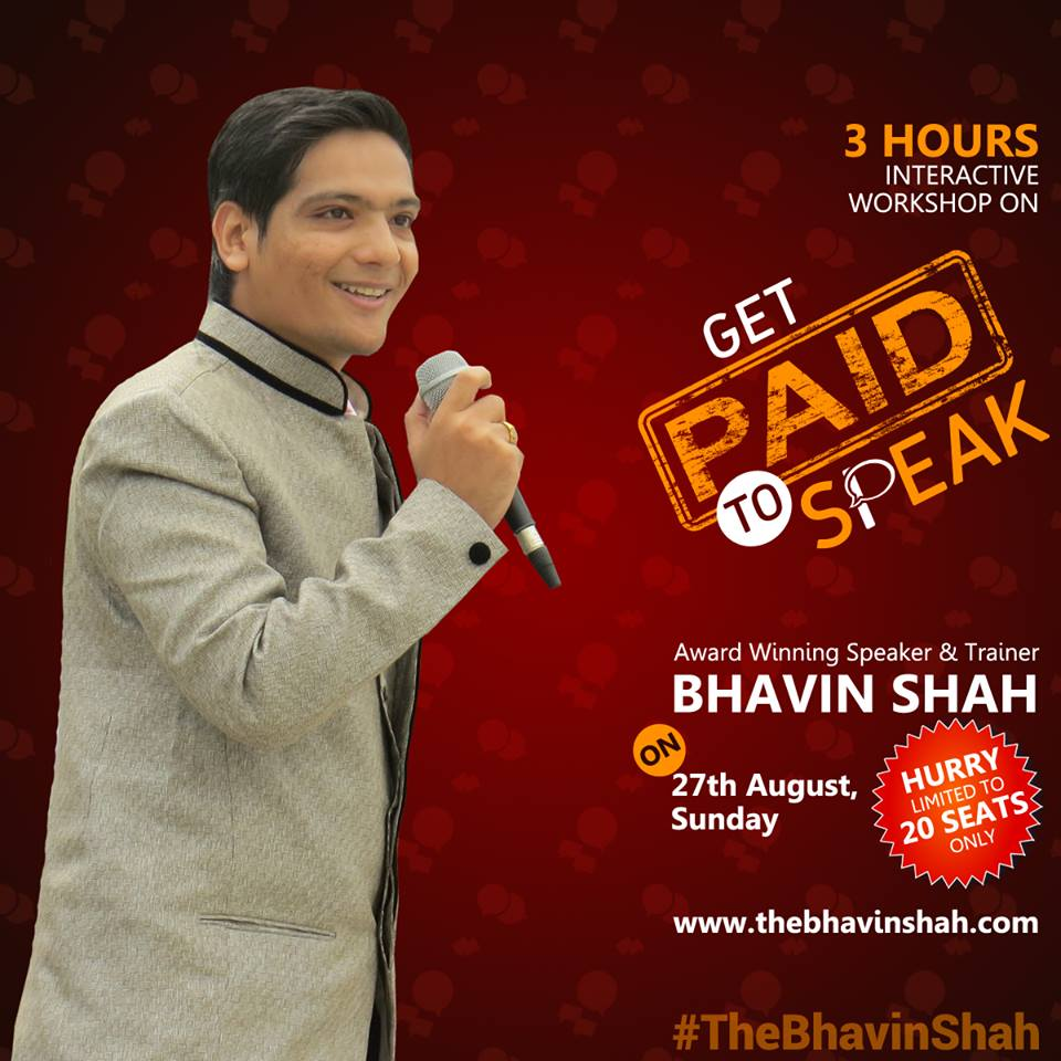 """Get Paid To Speak"" – Interactive Workshop by Award Winning Speaker, Mr. Bhavin Shah (27th Aug, Sunday – Vadodara, Gujarat). Become an unique Professional Speaker"