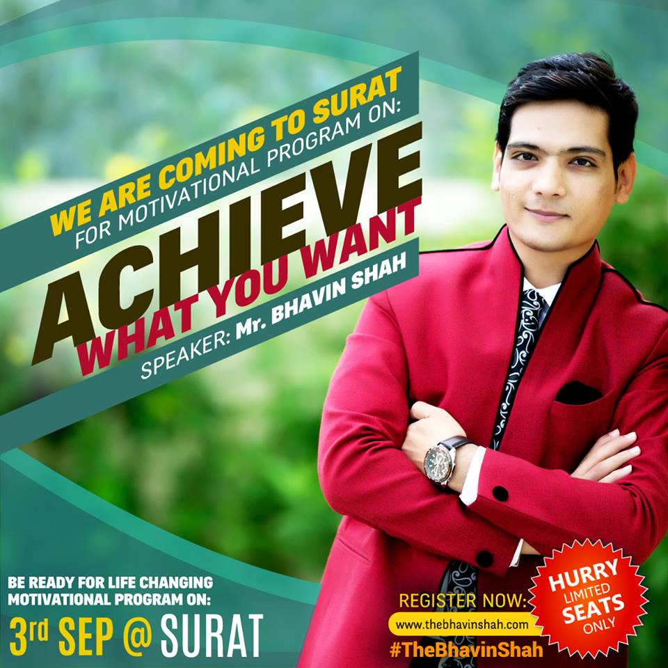 """Achieve What You Want"" – Life Changing Motivational Program by Award Winning Speaker, Mr. Bhavin Shah (3rd September, Sunday – Surat, Gujarat)."