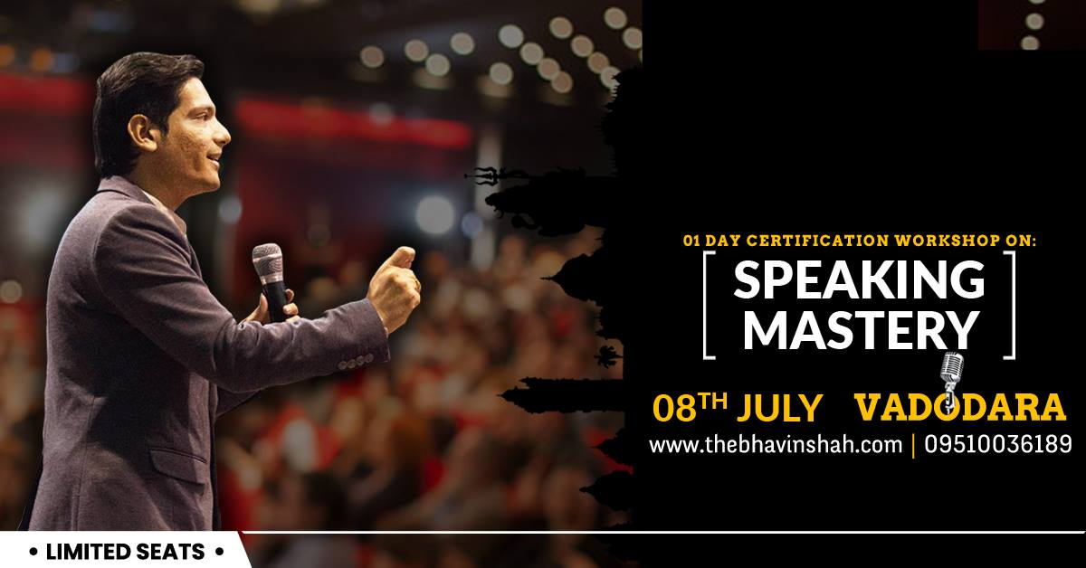 "Speaking Mastery"" By Bhavin Shah – 8th July – 01 Day Certification Workshop  – Vadodara"