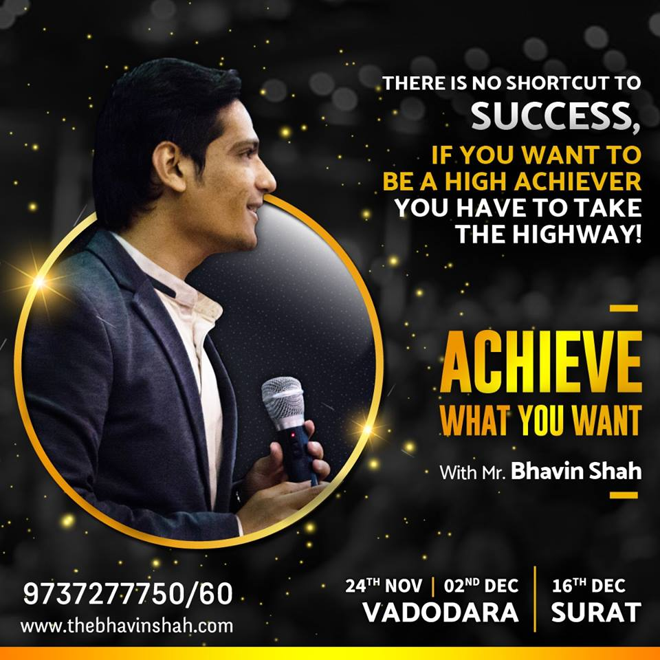 Gujarat's one of The Biggest Motivational Program – Achieve What You Want – With Bhavin Shah -Vadodara – Surat