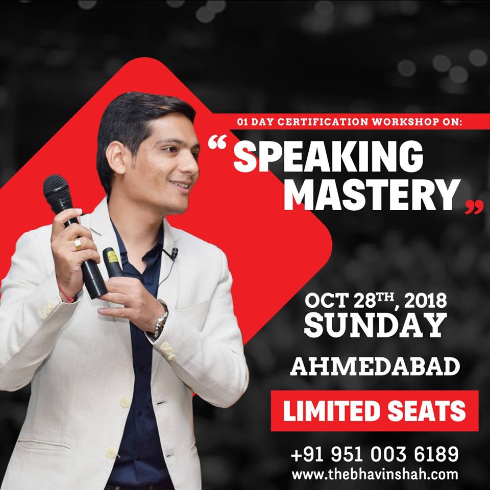 """""""Speaking Mastery"""" By Bhavin Shah – 01 Day Certification Workshop – 28th October – Ahmedabad"""