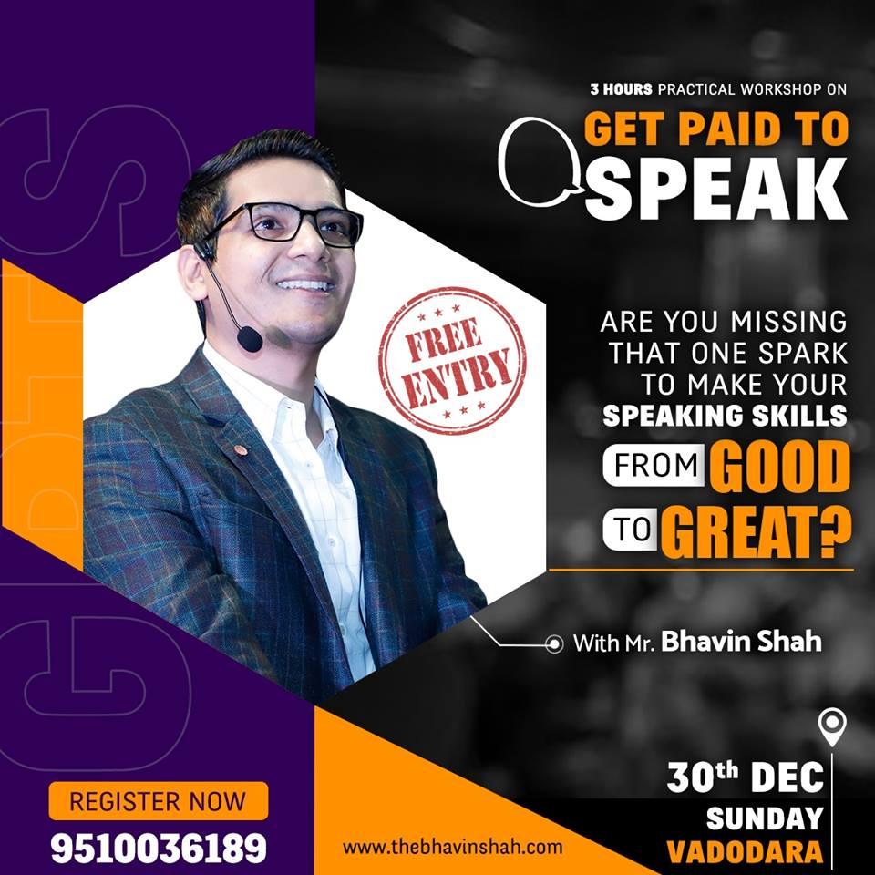 """Get Paid To Speak"" – Master Workshop by Award Winning Speaker, Mr. Bhavin Shah (30th Dec, Sunday – Vadodara, Gujarat"